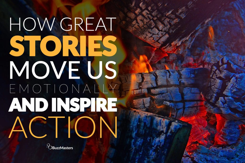 how great stories move us emotionally and inspire action buzzmasters blog featured image