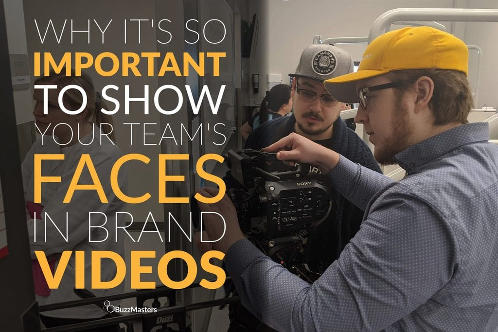 buzzmasters why include your team faces in brand videos